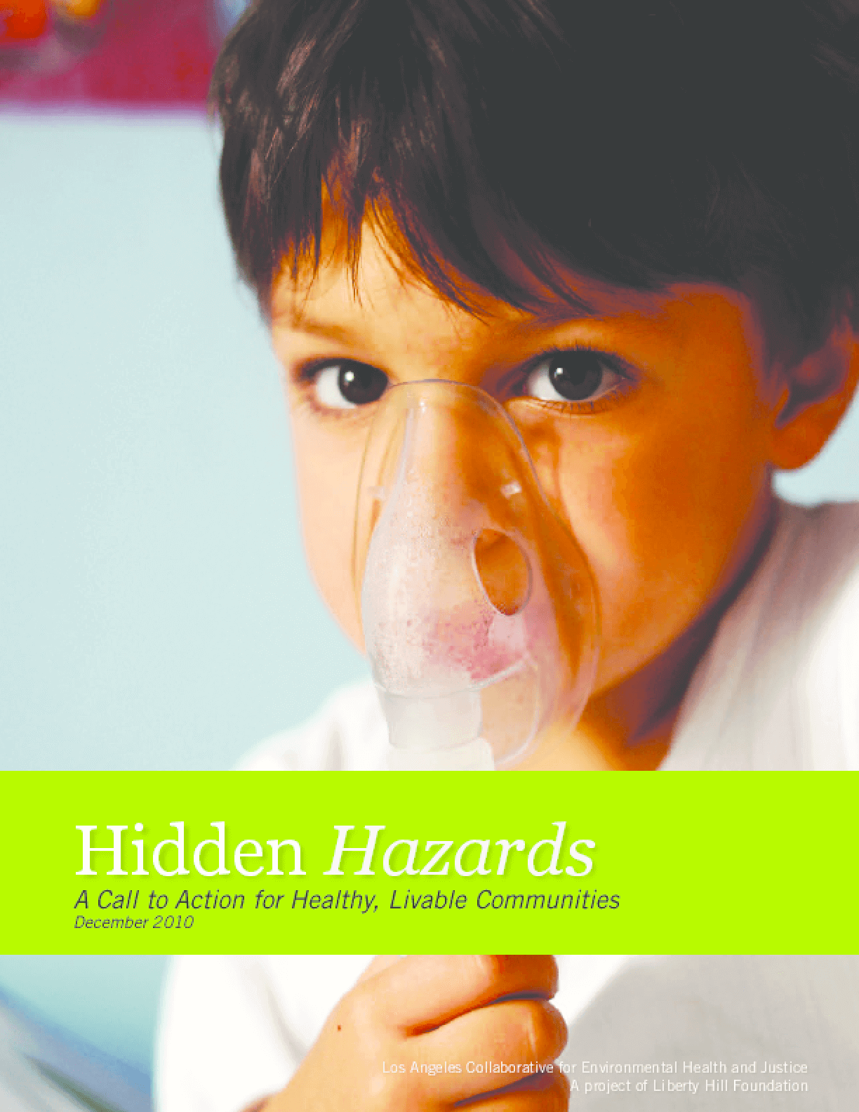 Hidden Hazards: A Call to Action for Healthy, Livable Communities