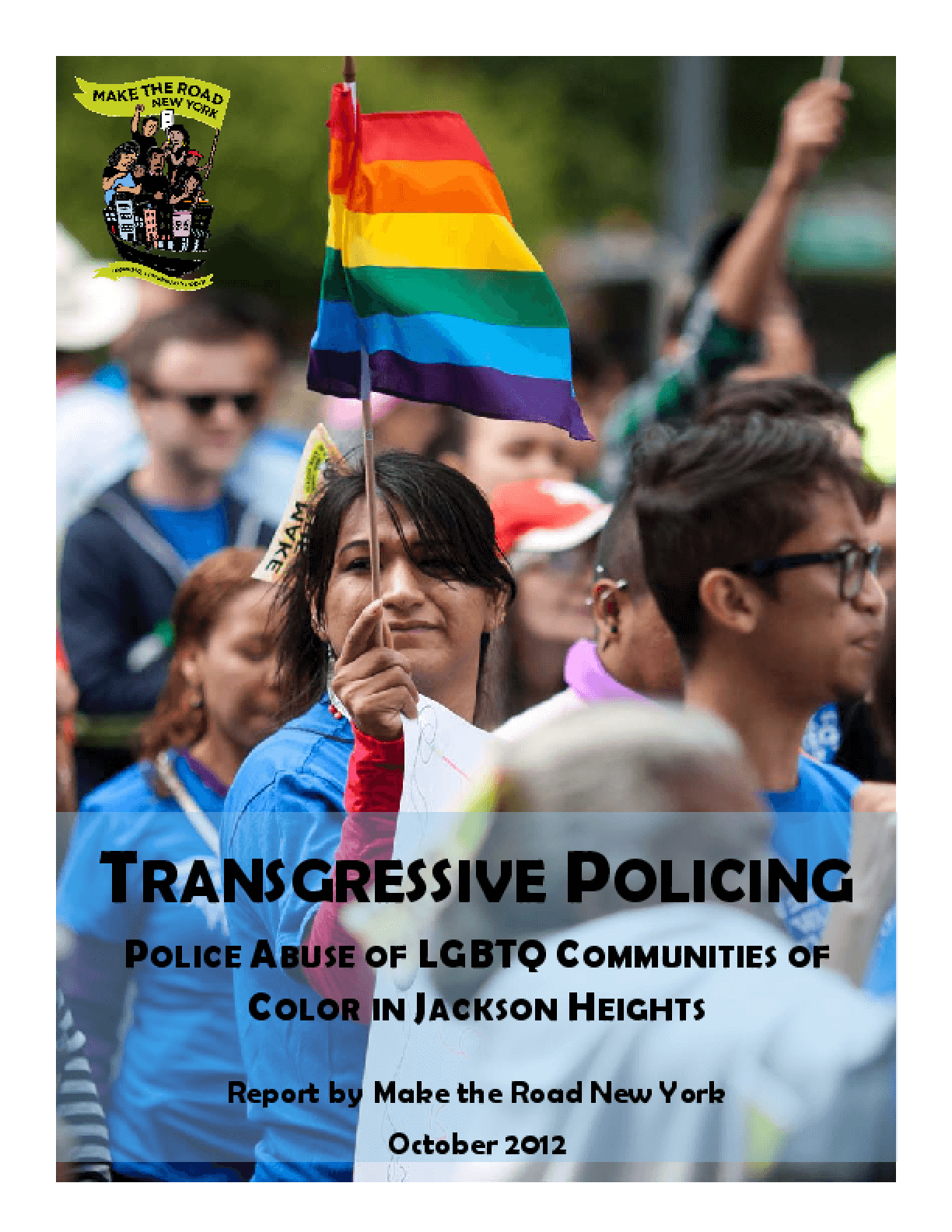 Transgressive Policing: Police Abuse of LGBTQ Communities of Color in Jackson Heights, Queens
