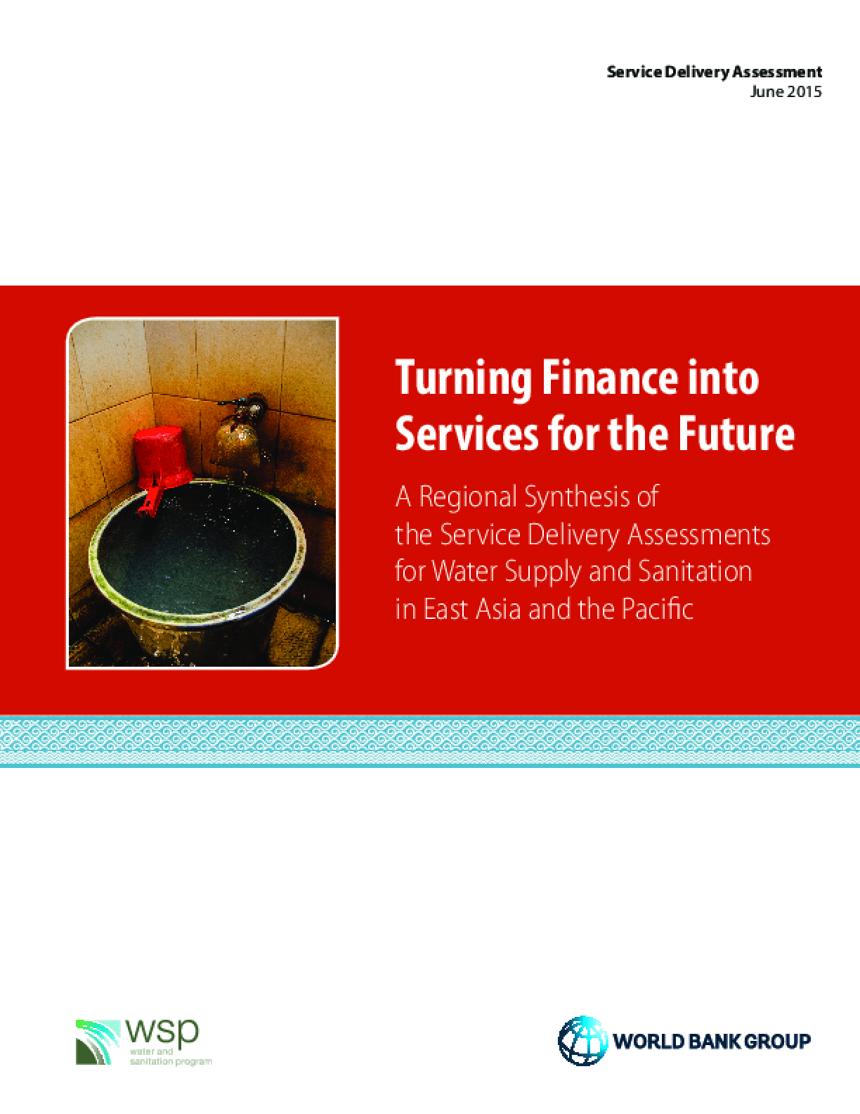 Turning Finance Into Services for the Future: A Regional Synthesis of the Service Delivery Assessments for Water Supply and Sanitation in East Asia and the Pacific