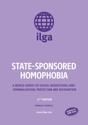 State-Sponsored Homophobia: A World Survey of Sexual Orientation Laws - Criminalisation, Protection and Recognition, 11th Edition