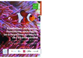 Fondations Abritantes, Fondations sous Égide : Un Ecosystème au Service de l'Intérêt Général : Enjeux, Nouveaux Acteurs, Diversification des Modèles