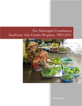The McKnight Foundation Southeast Asia Grants Program, 1983-2011