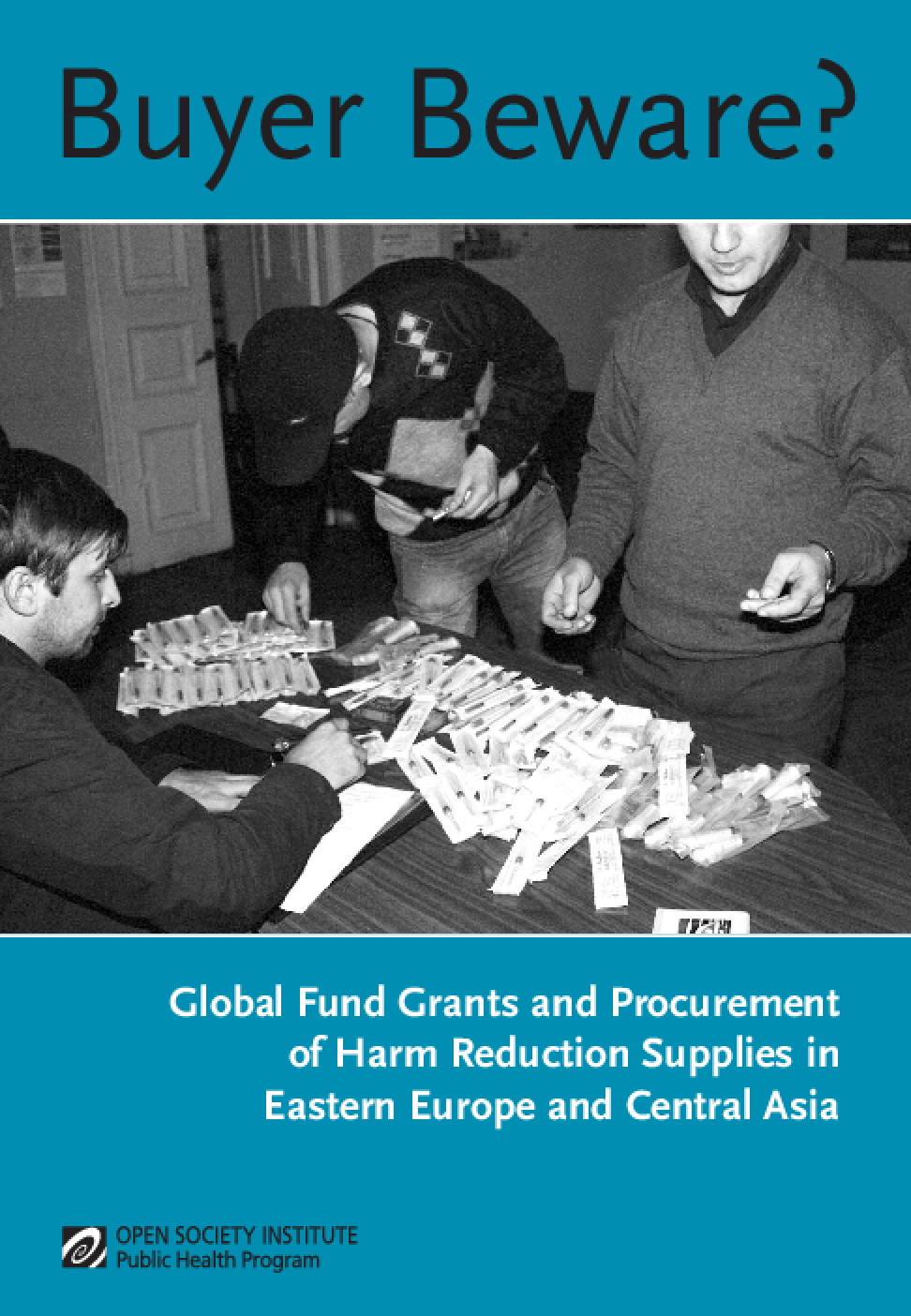 Buyer Beware? Global Fund Grants and Procurement of Harm Reduction Supplies in Eastern Europe and Central Asia