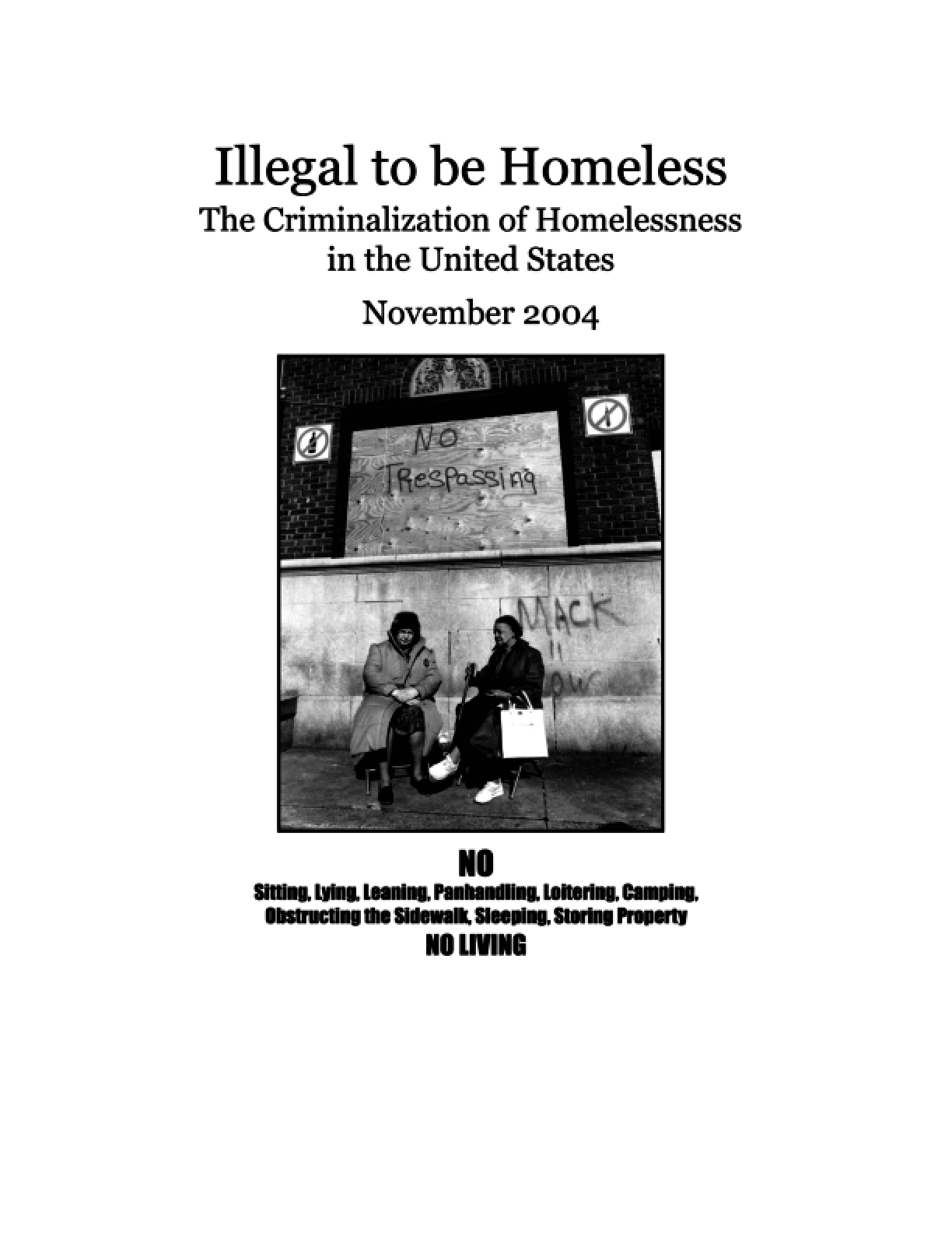 Illegal to Be Homeless: The Criminalization of Homelessness in the United States 2004