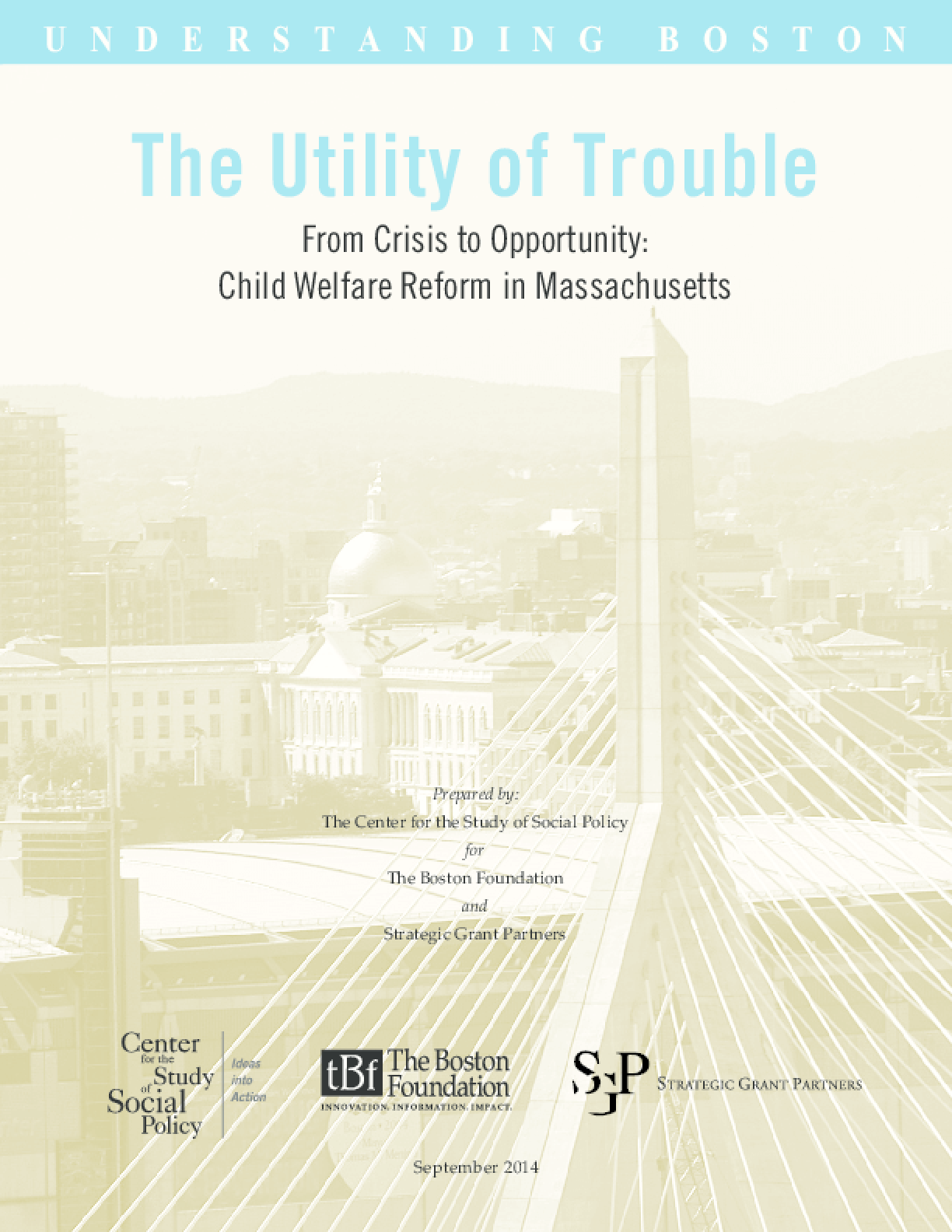 Understanding Boston: The Utility of Trouble - From Crisis to Opportunity: Child Welfare Reform in Massachusetts