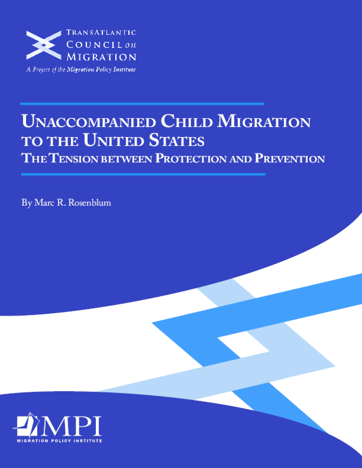 Unaccompanied Child Migration to the United States: The Tension between Protection and Prevention