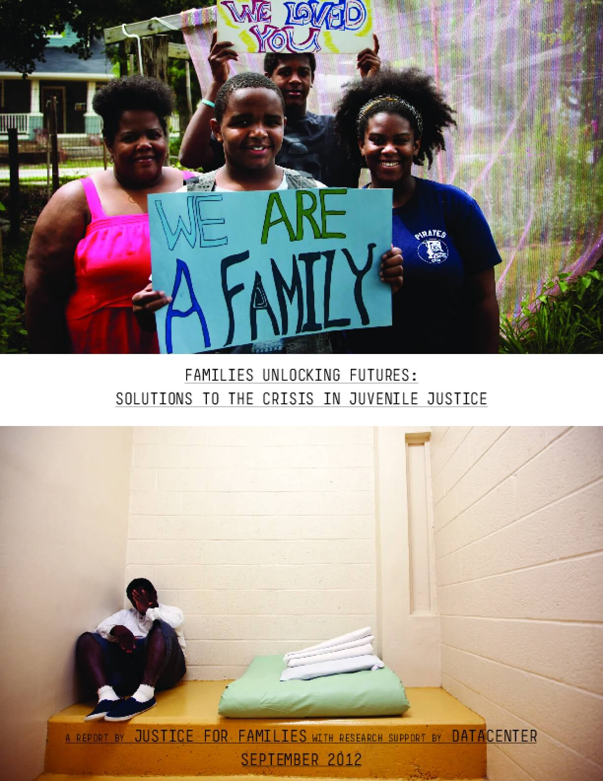 Families Unlocking Futures: Solutions to the Crisis in Juvenile Justice
