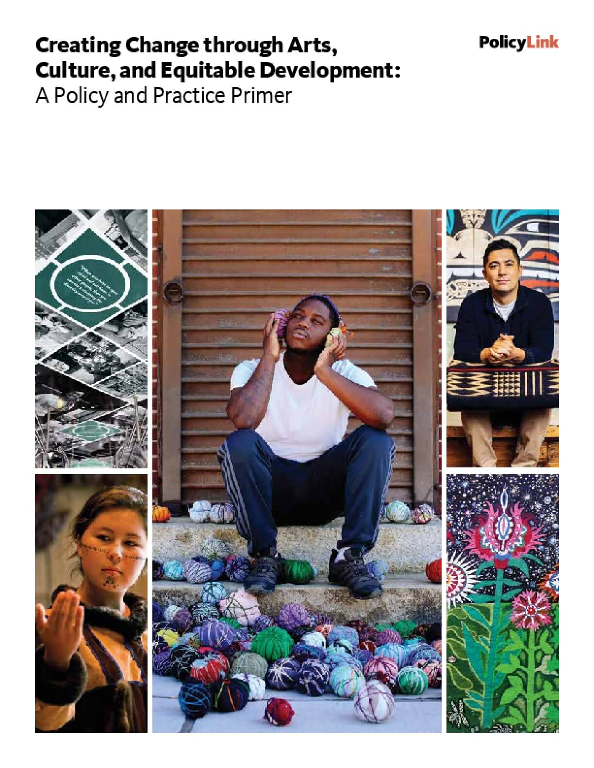 Creating Change through Arts, Culture, and Equitable Development: A Policy and Practice Primer
