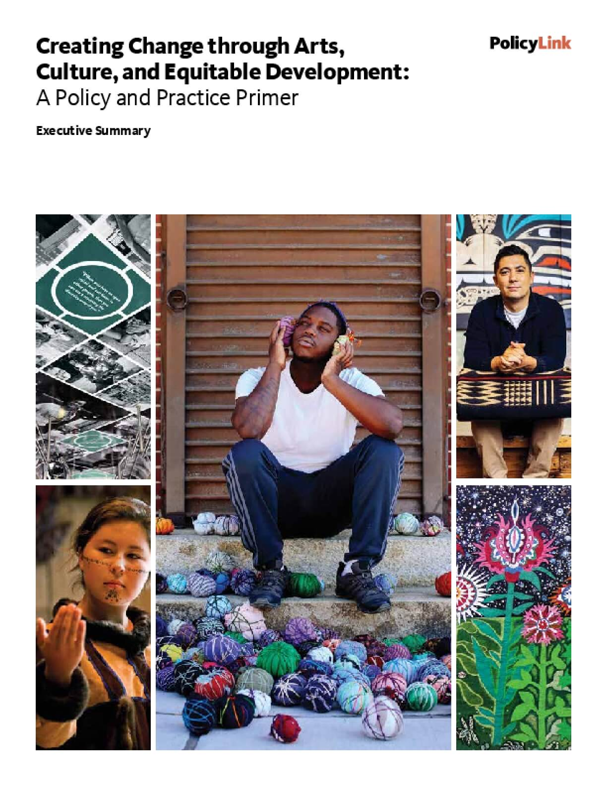 Creating Change through Arts, Culture, and Equitable Development: A Policy and Practice Primer (Executive Summary)