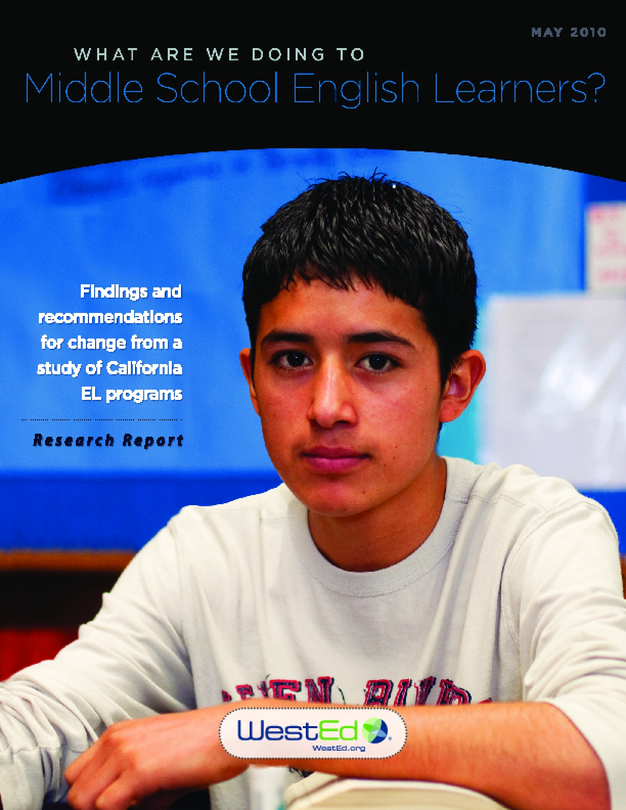 What Are We Doing to Middle School English Learners?: Findings and Recommendations for Change from a Study of California EL Programs