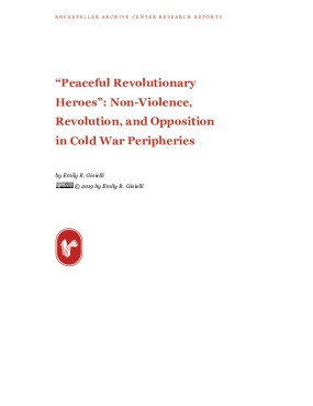 """Peaceful Revolutionary Heroes"": Non-Violence, Revolution, and Opposition in Cold War Peripheries"